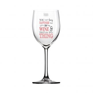 Can't Buy Happiness… Wine Glass