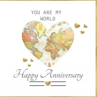 You are my World Anniversary Greeting Card